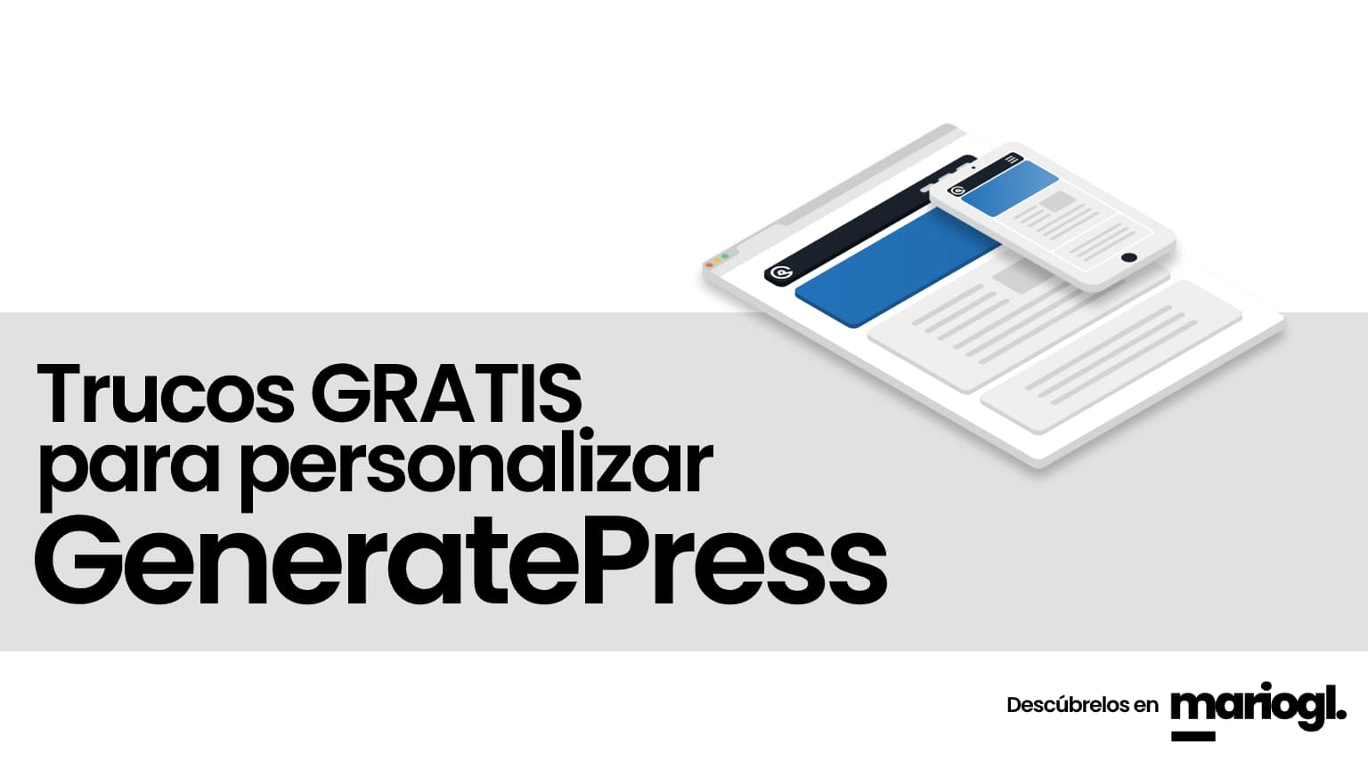 Trucos GRATIS para personalizar GeneratePress (WordPress) 2021